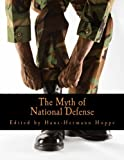 Hoppe, Hans-Hermann: The Myth of National Defense (Large Print Edition): Essays on the Theory and History of Security Production