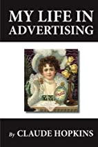 My Life in Advertising by Claude C. Hopkins