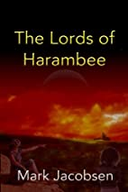 The Lords of Harambee by Mark Jacobsen