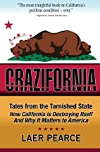 Crazifornia: Tales from the Tarnished State…