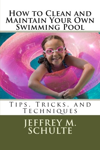 how-to-clean-and-maintain-your-own-swimming-pool