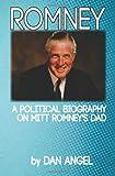 Angel, Dan: Romney: A Political Biography on Mitt Romney's Dad