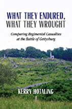 What They Endured, What They Wrought:…