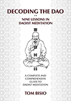 Decoding the DAO: Nine Lessons in Daoist…