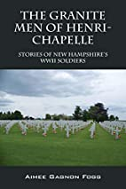 The Granite Men of Henri-Chapelle: Stories…