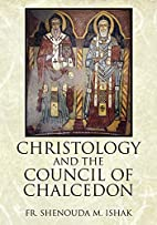 Christology and the Council of Chalcedon by…