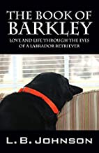 The Book of Barkley: Love and Life Through…