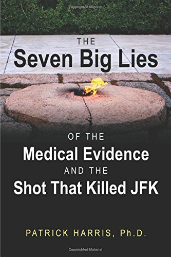 the-seven-big-lies-of-the-medical-evidence-and-the-shot-that-killed-jfk