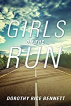 Girls on the Run by Dorothy Rice Bennett