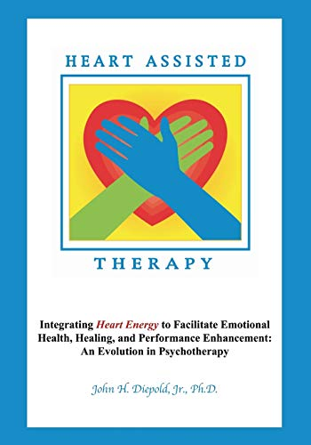 heart-assisted-therapy-integrating-heart-energy-to-facilitate-emotional-health-healing-and-performance-enhancement-an-evolution-in-psychotherapy