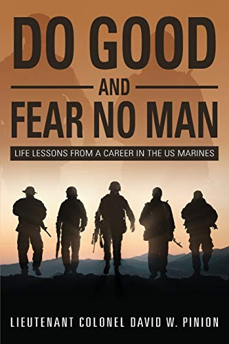 do-good-and-fear-no-man-life-lessons-from-a-career-in-the-us-marines
