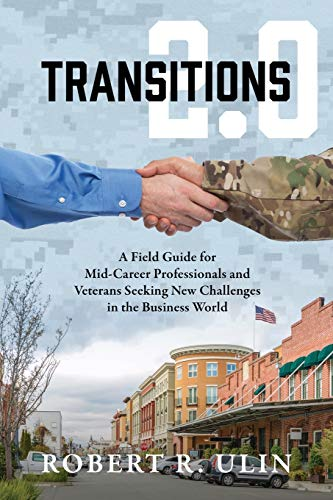transitions-20-a-field-guide-for-mid-career-professionals-and-veterans-seeking-new-challenges-in-the-business-world