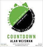 Weisman, Alan: Countdown: Our Last, Best Hope for a Future on Earth?