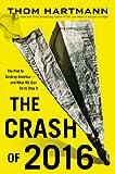 Hartmann, Thom: The Crash of 2016: Library Edition