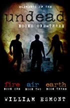 Elements of the Undead books one-three by…
