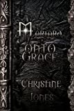 Jones, Christine: Mariard Volume 5 Onto Grace