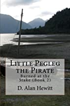 Little Pegleg the Pirate: Burned at the…