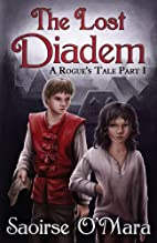The Lost Diadem: A Rogue's Tale (Volume 1)…