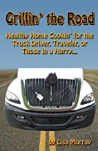 Grillin' the Road: Healthy Home Cookin? for…