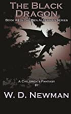 The Black Dragon by W. D. Newman