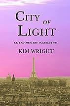 City of Light (City of Mystery) by Kim…