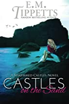 Castles on the Sand by E. M. Tippetts