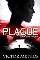 Plague (A Medical Thriller) by Victor Methos