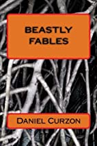 Beastly Fables by Daniel Curzon