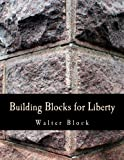Block, Walter: Building Blocks for Liberty (Large Print Edition)