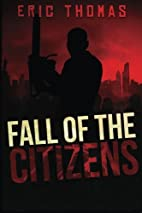 Fall of the Citizens: A Novel by Eric Thomas