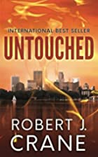 Untouched by Robert J. Crane