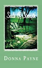 Seeds Of Strength by Donna Payne
