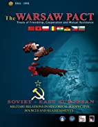 The Warsaw Pact - Soviet-East European…