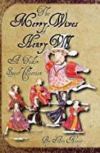 The Merry Wives of Henry VIII: A Tudor Spoof…