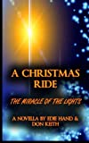 Hand, Edie: A Christmas Ride: Miracle of the Lights