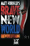 Forbeck, Matt: Matt Forbeck's Brave New World: Revolution (Volume 1)