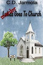 Murder Goes to Church by C. D. Jarmola