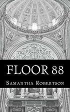Floor 88 (Volume 1) by Miss Samantha Jo…
