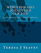 Worn Phrases and Other Cliches by Teresa J.…