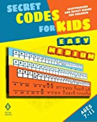 Secret Codes for Kids: Cryptograms and…