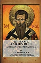 St. Basil And His Rule: A Study In Early…