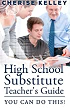 High School Substitute Teacher's Guide:…