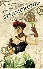 SteamDrunks: 101 Steampunk Cocktails and…