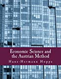 Hoppe, Hans-Hermann: Economic Science and the Austrian Method