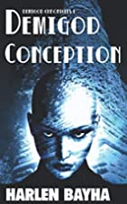 Demigod Conception (Volume 1) by Harlen…