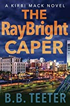 The RayBright Caper by B.B. Teeter