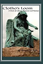 Clotho's Loom: A Novel of Literary Romance…