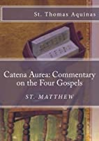 Catena Aurea: Commentary on the Four…