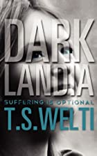 Darklandia by T S Welti
