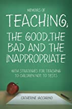 Memoirs of TEACHING; THE GOOD,THE BAD AND…